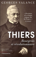 Thiers, bourgeois et révolutionnaire, Geroges Valance