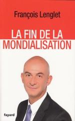 françois lenglet,la fin de la mondialisation